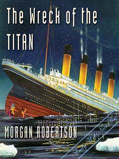 Тщета, или крушение «Титана». Робертсон Морган