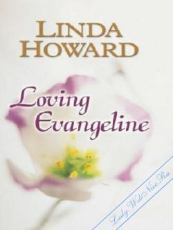 Любить Эванджелину. Ховард Линда